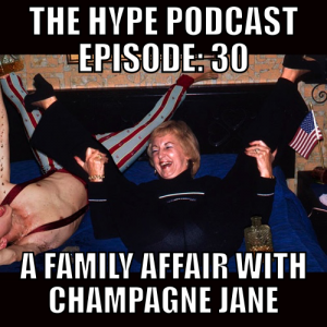 The HYPE Podcast: Episode 30 A family affair with Champagne Jane