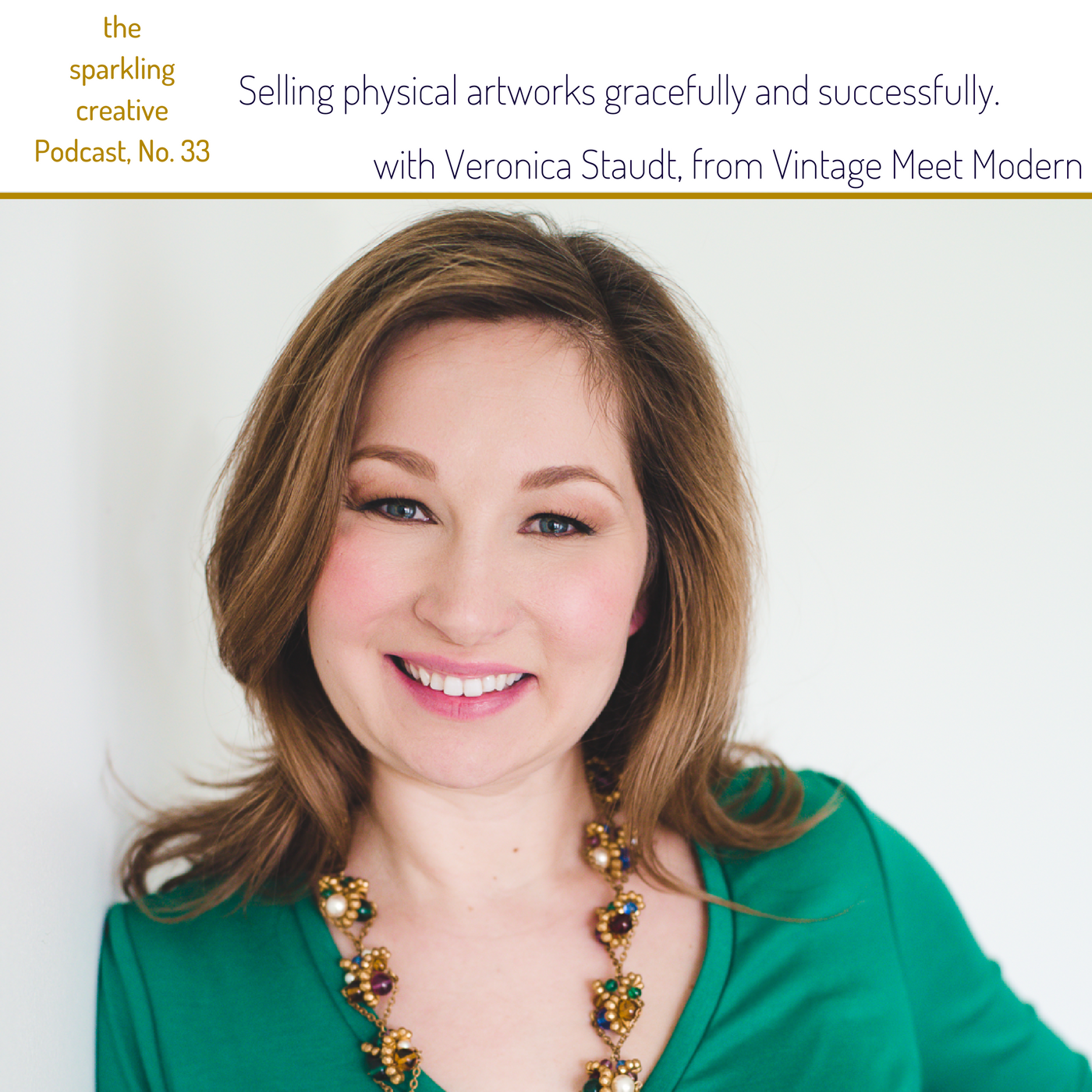 Artwork for Episode 33: Selling physical artworks gracefully and successfully. With Veronica Staudt