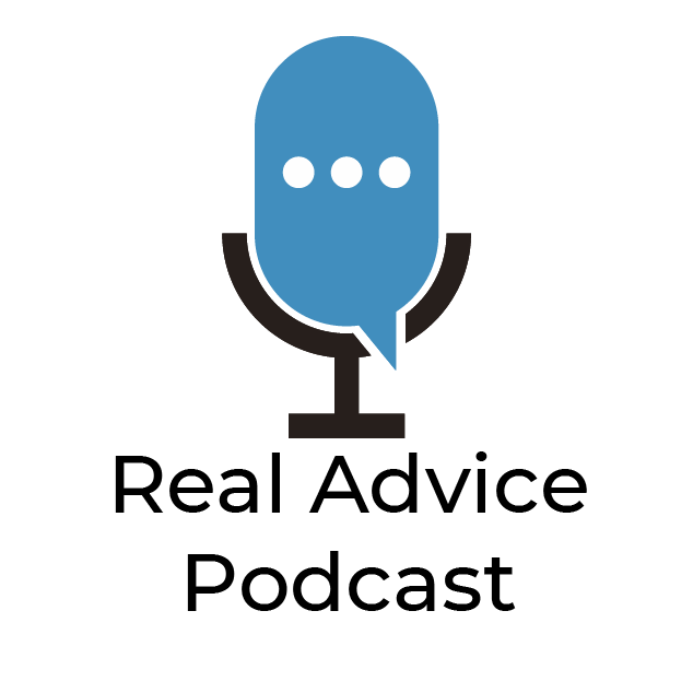 Real Advice Podcast Episode 3