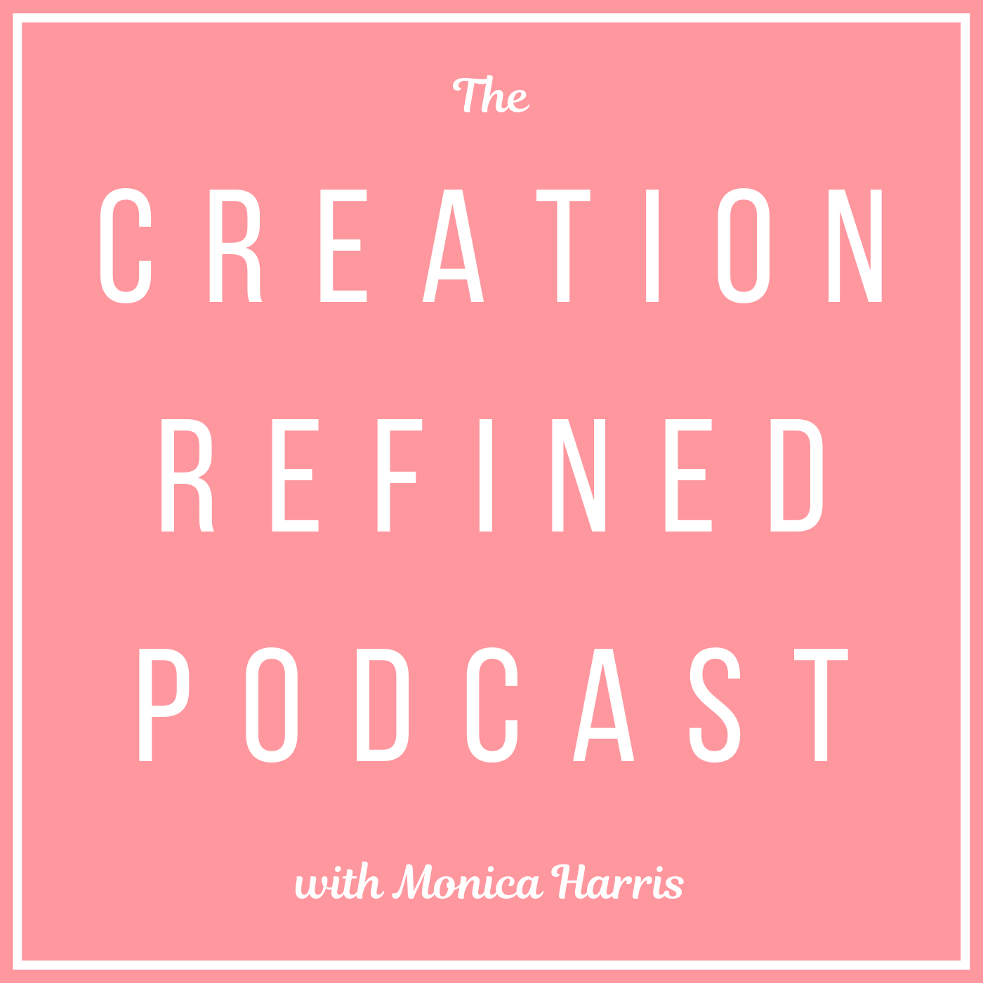 The Creation Refined Podcast show art
