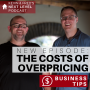 Artwork for AVOID THIS FATAL MISTAKE. Business Tip: The Costs of Overpricing