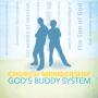 Artwork for Church Membership: God's Buddy System
