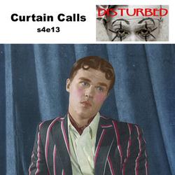 s4e13 Curtain Calls