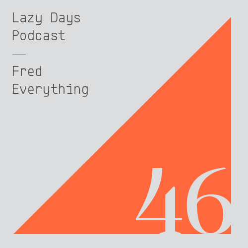 Lazy Days Podcast Forty Six