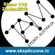 The Skeptic Zone #110 - 28.Nov.2010