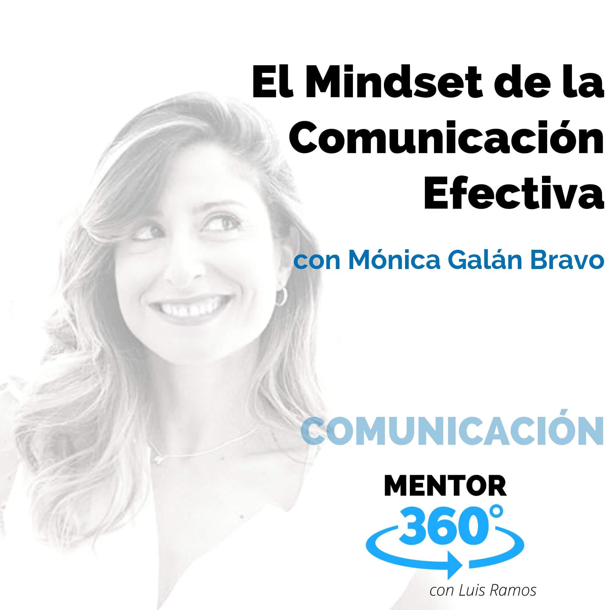 El Mindset de la Comunicación Efectiva, con Mónica Galán Bravo - COMUNICACIÓN