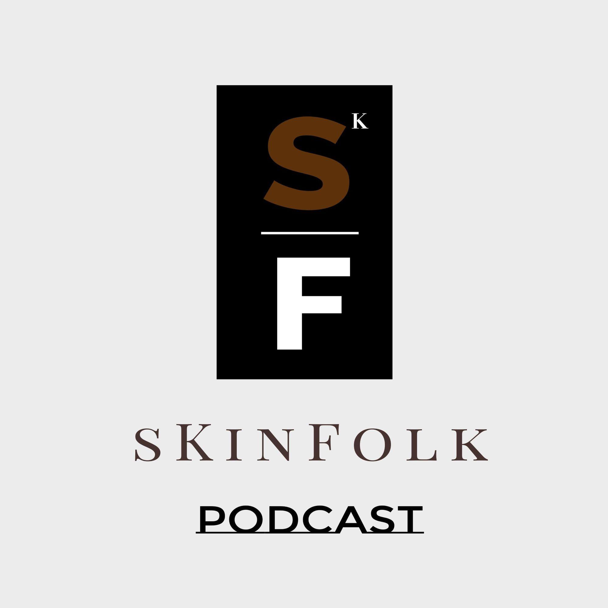 SKinFolk Podcast