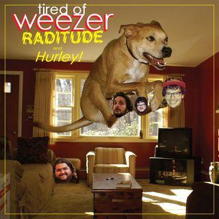 """Tired of Weezer #7: """"Raditude/Hurley"""""""