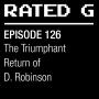 Artwork for Episode 126 - The Triumphant Return of D. Robinson