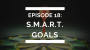 Artwork for episode 18: setting S.M.A.R.T. goals for fitness and nutrition
