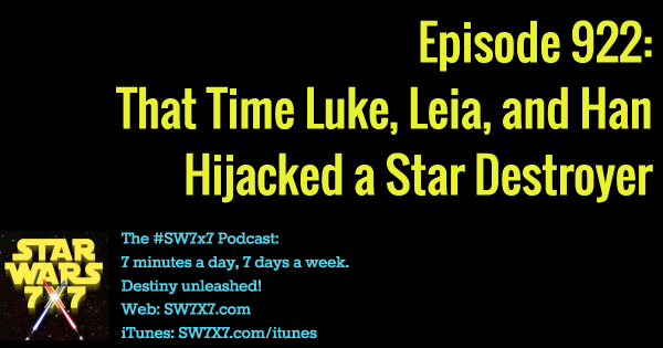922: That Time Luke, Leia, and Han Hijacked a Star Destroyer