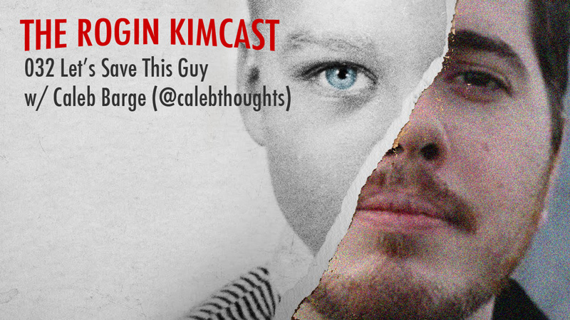 032 Let's Save This Guy w/ Caleb Barge (@calebthoughts)