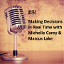 Artwork for #31 - Making Decisions in Real Time with Michelle Carey and Marcus Lake