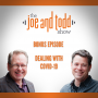 Artwork for Dealing with COVID-19 Bonus Episode || The Joe and Todd Show