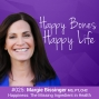 Artwork for Ep 25 – Margie Bissinger – Happiness: The Missing Ingredient in Health