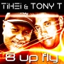 Artwork for Episode 16 - Tihei & Tony T (feat.mPHATic): 8 Up Fly - Exclusive World Podcast Release