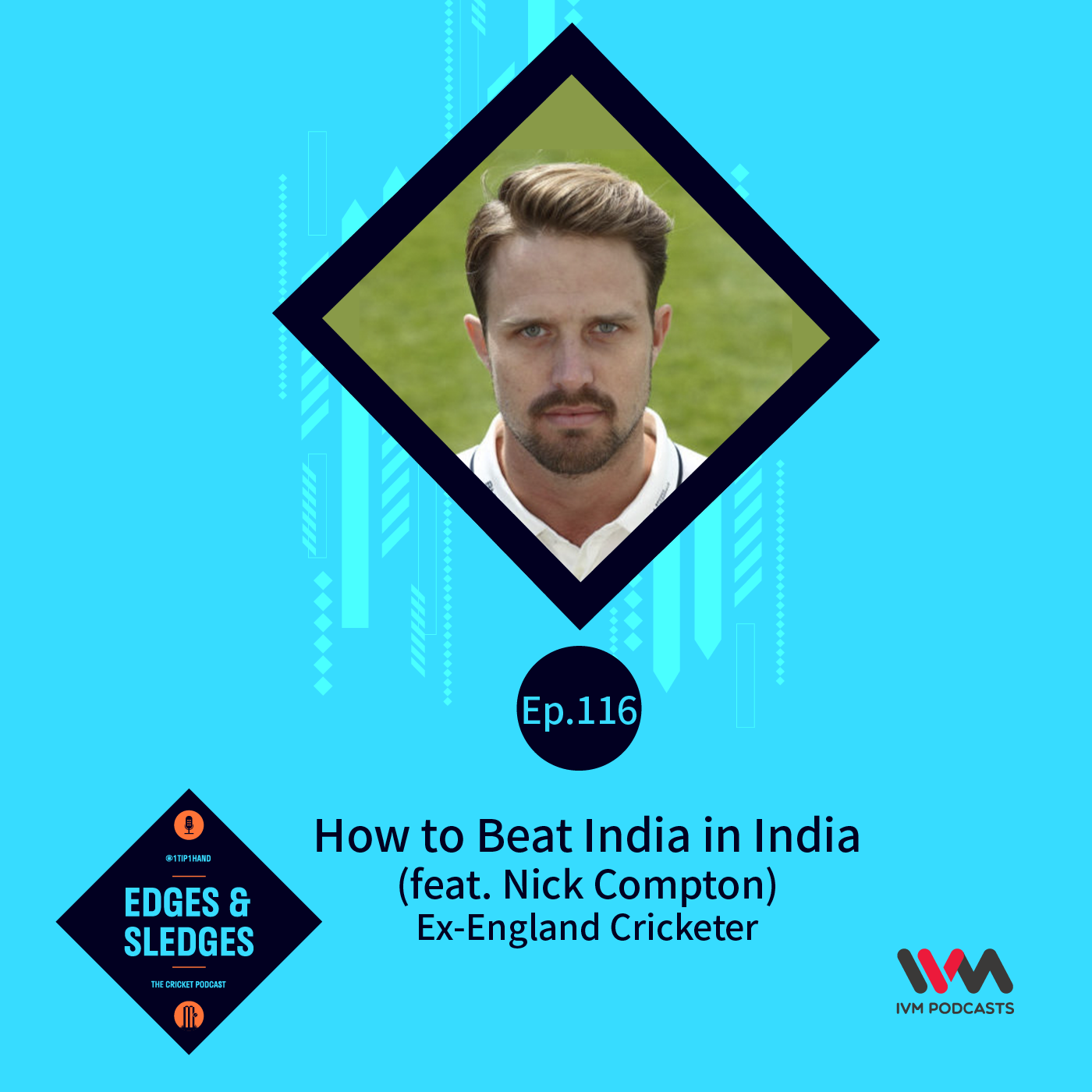 Ep. 116: How to Beat India in India (feat. Nick Compton)
