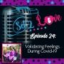 Artwork for SET 2 LOVE (Ep. 24): Validating Feelings during COVID-19