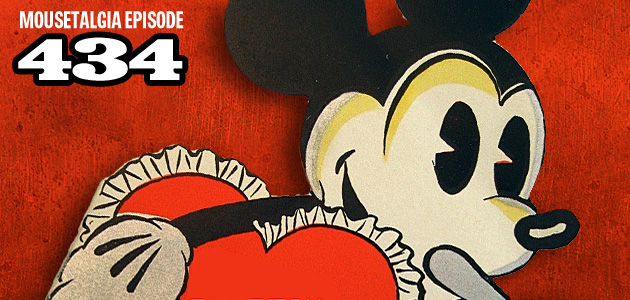 Mousetalgia Episode 434: For the love of Disney