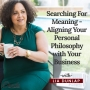 Artwork for EP17: Searching for Meaning - Aligning Your Personal Philosophy with Your Business