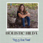 Artwork for Holistic Hilda - This is Our Time!!