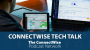 Artwork for ConnectWise Tech Talk: Technologies that Support a Remote Workforce (Panel)