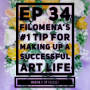 Artwork for EP 34 Filomena's #1 Tip for Making Up a Successful Art Life