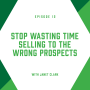Artwork for EP12: Stop Wasting Time Selling to the Wrong Prospects