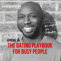 Artwork for EP36: The Dating Playbook For Busy People