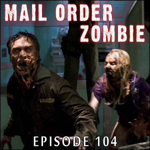 Mail Order Zombie: Episode 104