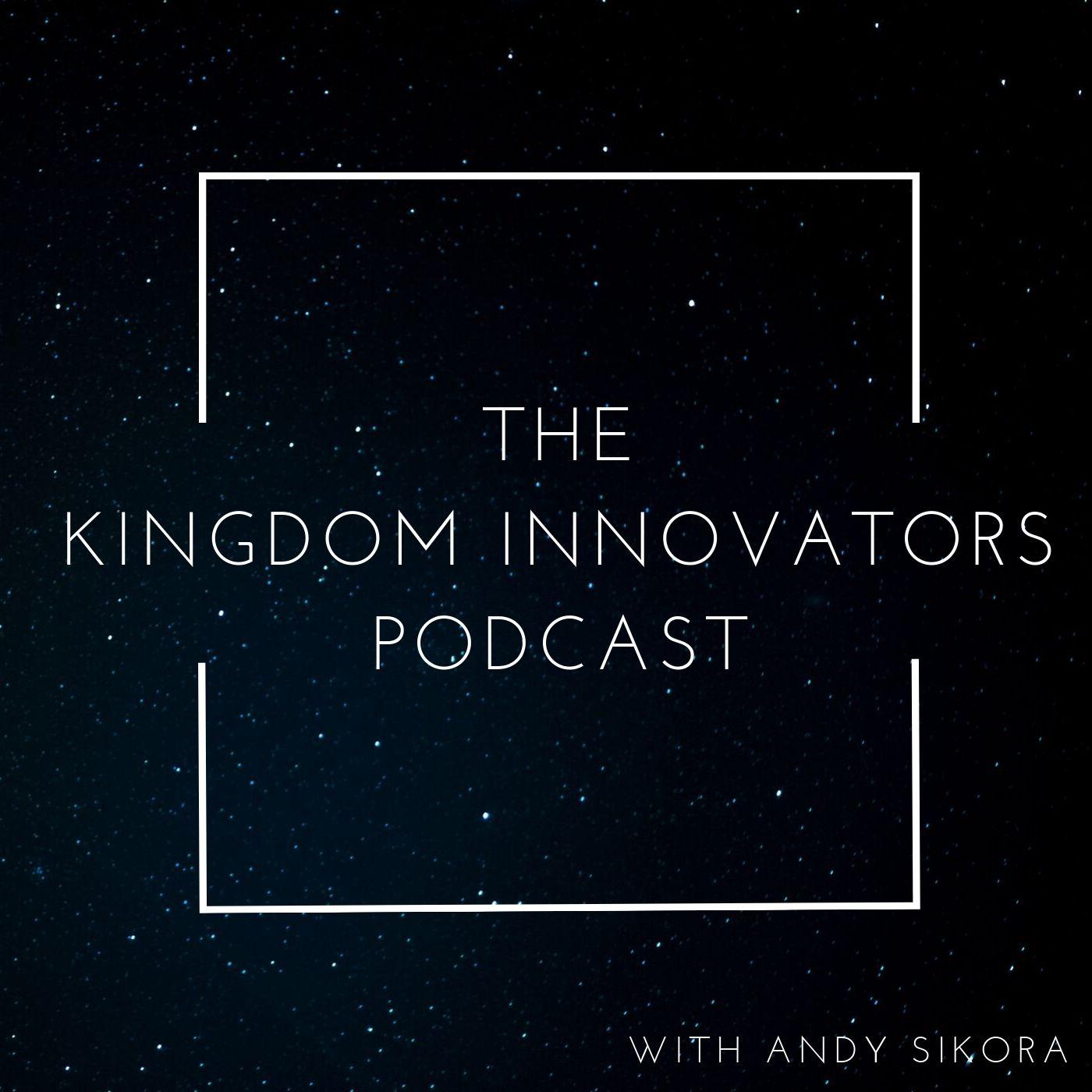 The Kingdom Innovators Podcast show art
