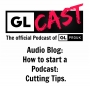 Artwork for Audio Blog: How to start a podcast: Cutting tips.