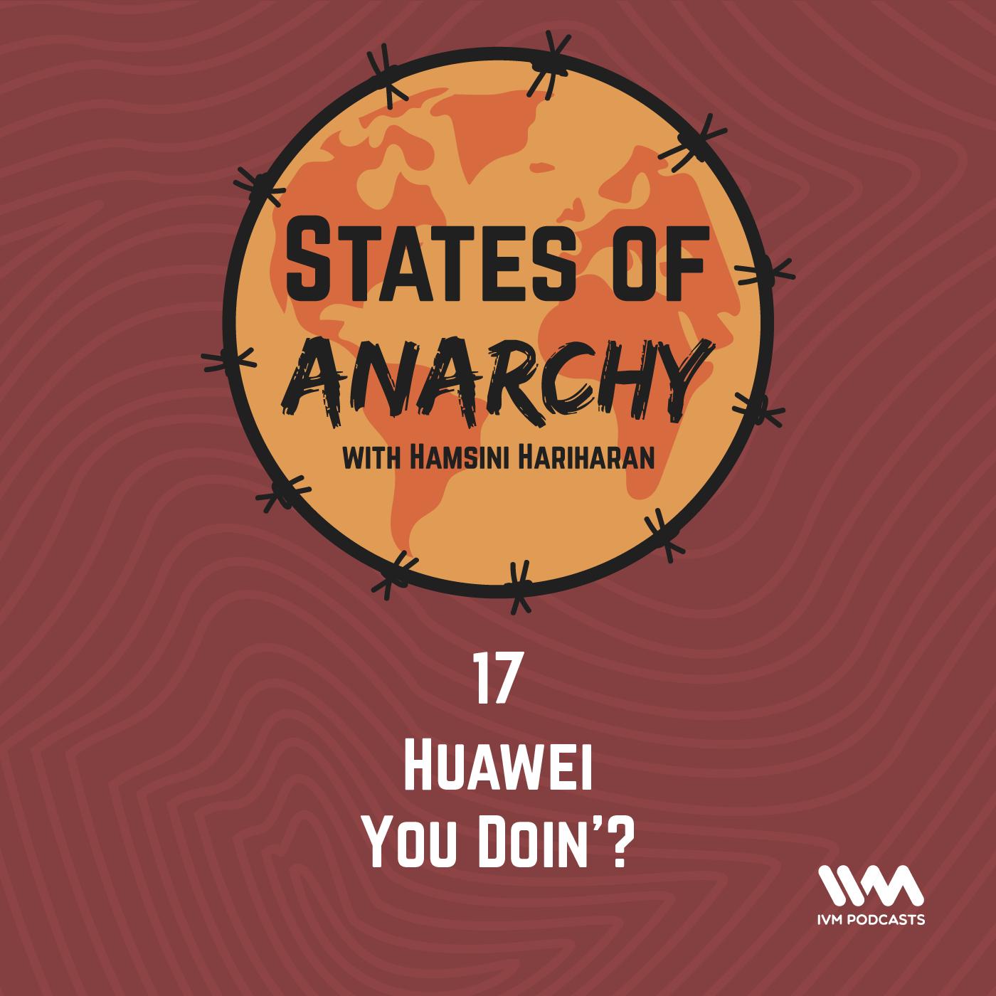 Ep. 17: Huawei You Doin'?