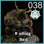 Artwork for Rolling Bad Podcast - Ep38 - A Warhammer Age of Sigmar Podcast