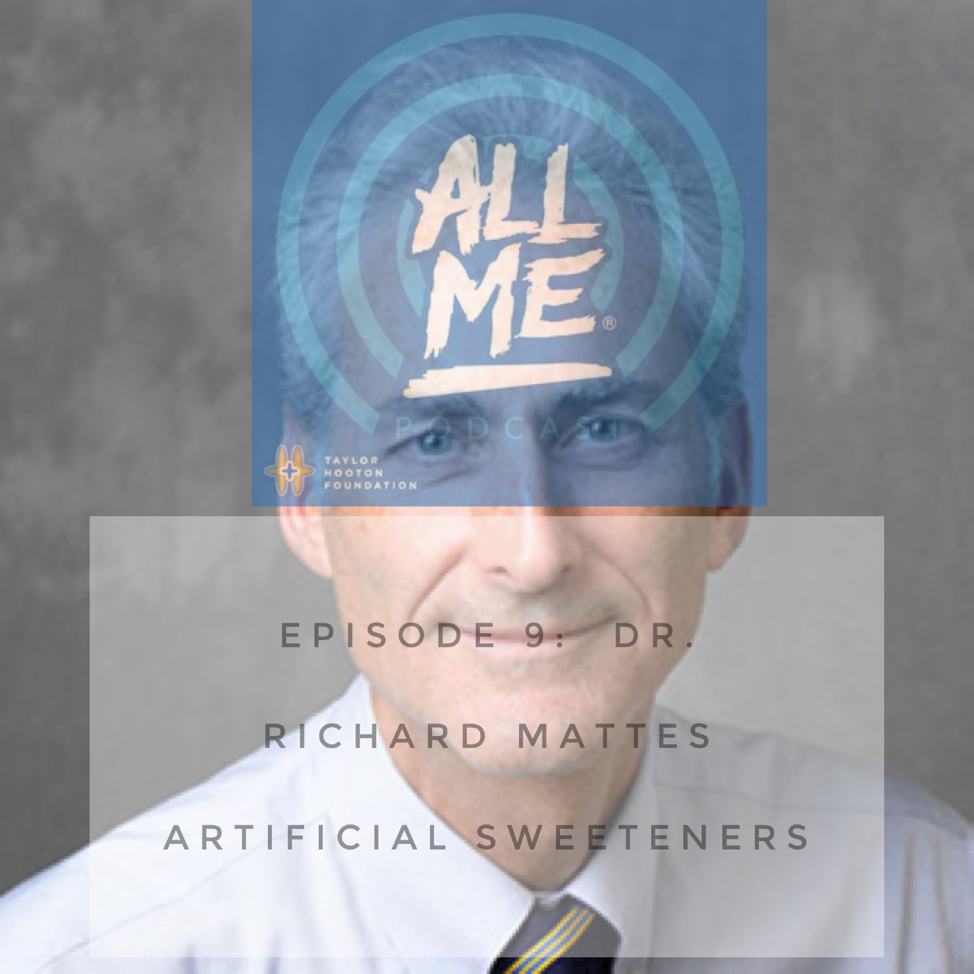 Episode 9: Artificial Sweeteners - Dr. Richard Mattes