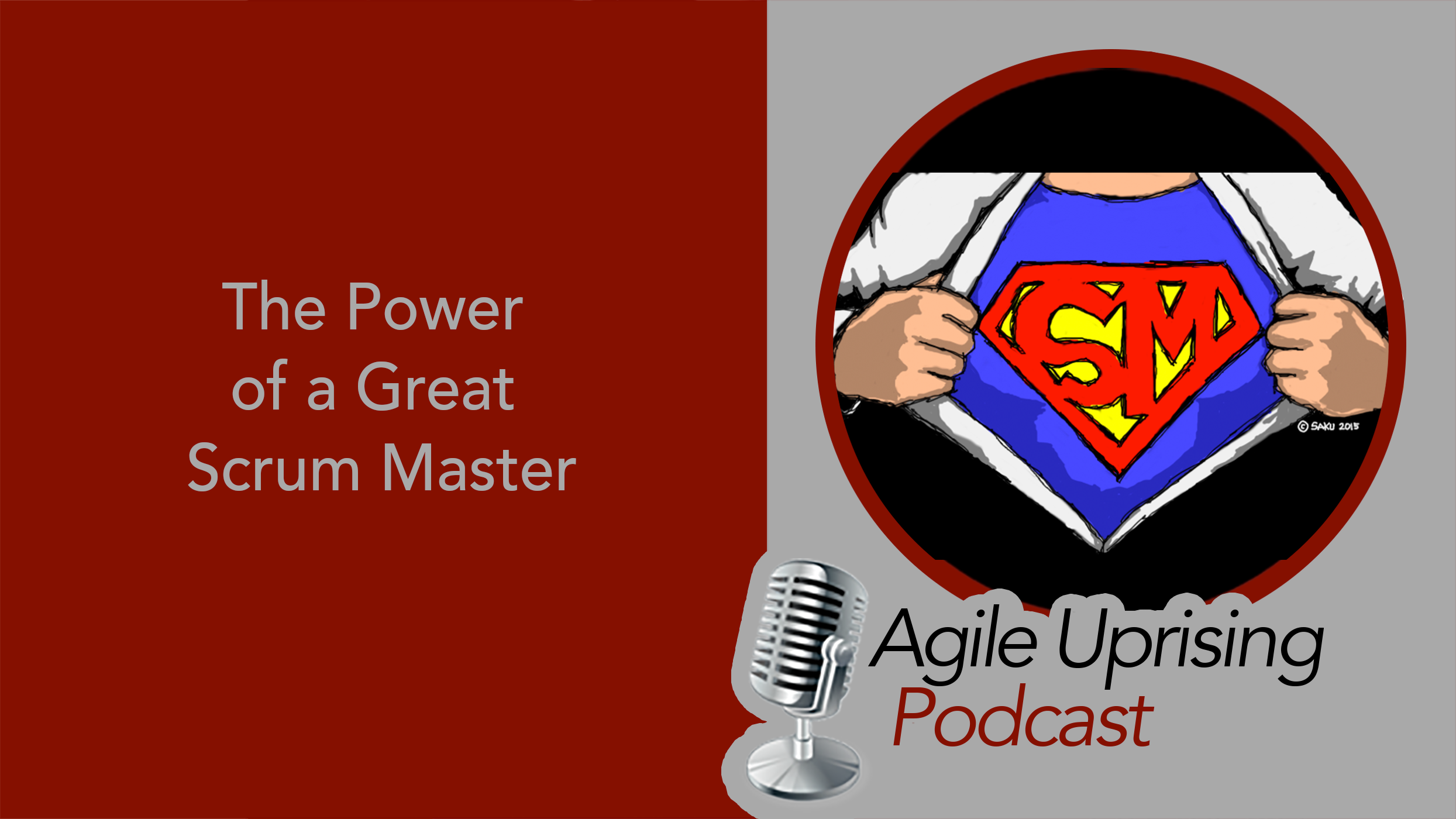 Agile Uprising Podcast: The Power of a Great Scrum Master