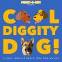 Artwork for Hot Diggity Dog: Cool Dog (2010)