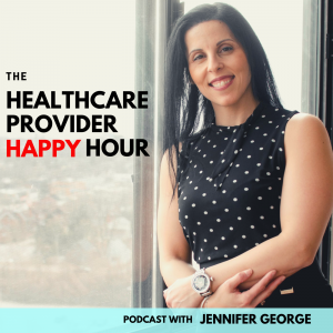 Healthcare Provider Happy Hour Podcast
