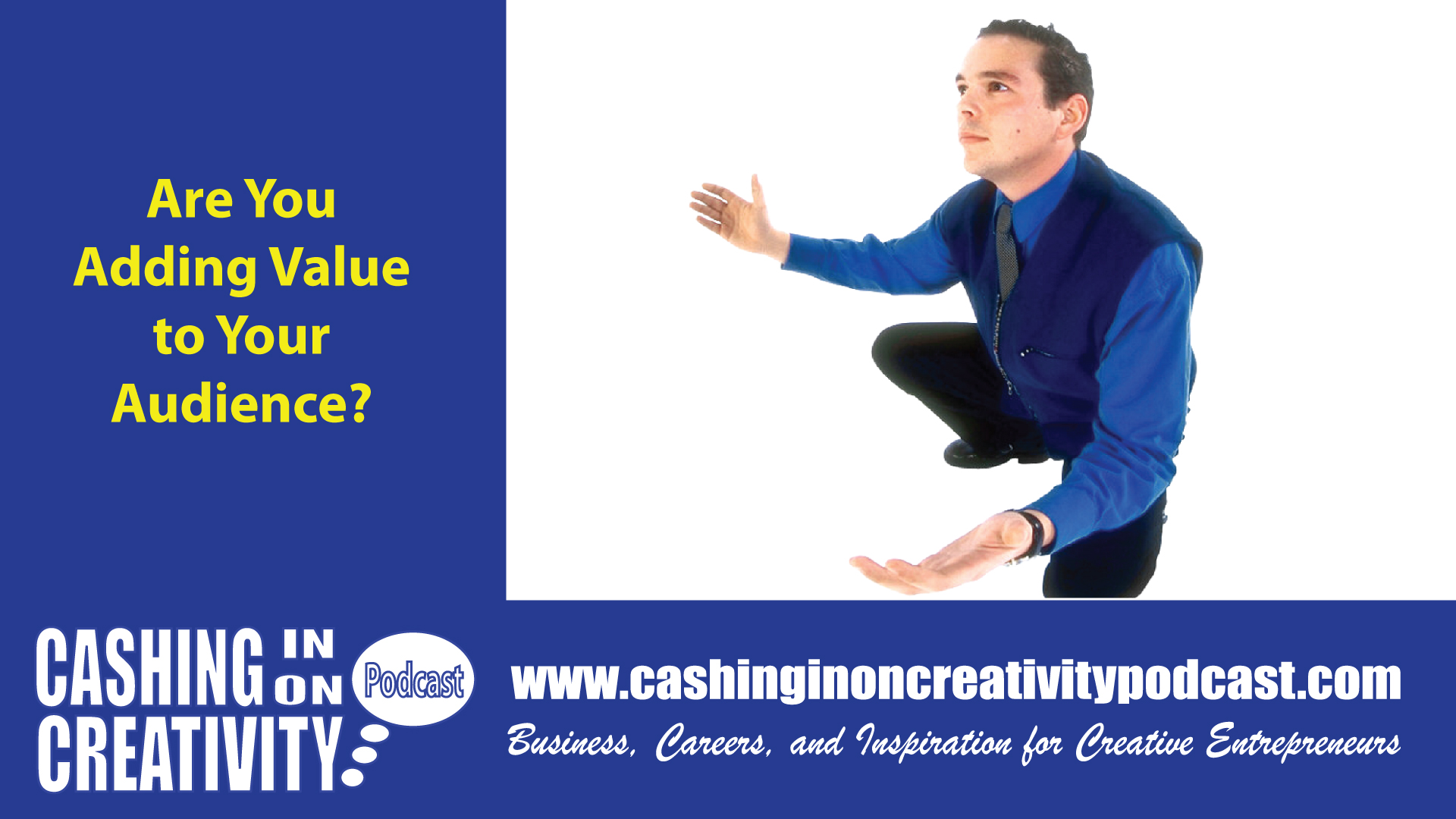 CC260 Are You Adding Value to Your Audience as a Creative Entrepreneur