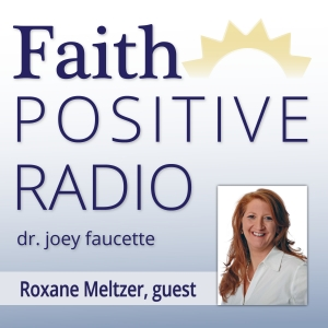 Faith Positive Radio: Roxane Meltzer