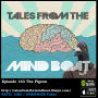 Artwork for #163 Tales From The Mind Boat -The Pigeon