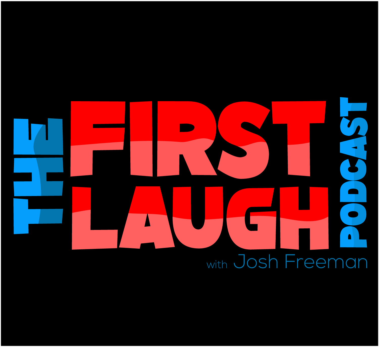 The First Laugh Podcast show art