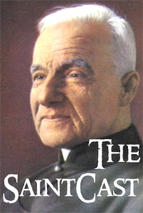 SaintCast Episode #23, Bl. Andre Bessette, return of Relicman, meditations from Carmel, audio feedback at 312.235.2278