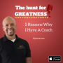 Artwork for Episode 260: 5 Reasons Why I Have A Coach