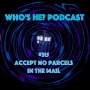Artwork for Who's He? Podcast #315 Accept no parcels in the mail