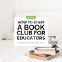 Artwork for How to Start a Book Club for Educators