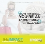 Artwork for Ep. 113 - You're Not Normal, You're an Entrepreneur - with Malorie Tadimi