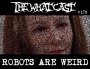 Artwork for The What Cast #170 - Robots Are Weird
