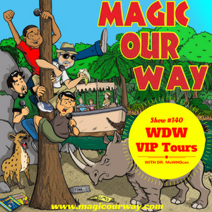 VIP Tours in Walt Disney World - MOW #140