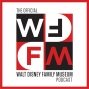 Artwork for WD-FM: The Official Walt Disney Family Museum Podcast Trailer